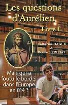 Couverture du livre « Les questions d'Aurélien t.1 » de Bernard Fripiat aux éditions Gunten