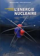Couverture du livre « L'énergie nucléaire, comprendre l'avenir » de Bertrand Barre et Pierre-Rene Bauquis aux éditions Ronald Hirle