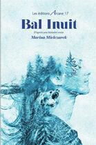 Couverture du livre « Bal inuit » de Marina Mielczarek aux éditions Arcane 17