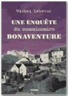 Couverture du livre « Une enquête du commissaire Bonaventure » de Michel Labatut aux éditions Jepublie