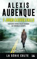 Couverture du livre « River Falls t.1 ; 7 jours à River Falls » de Alexis Aubenque aux éditions Bragelonne