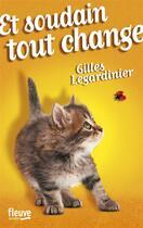 Couverture du livre « Et soudain tout change » de Gilles Legardinier aux éditions Fleuve Noir