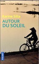 Couverture du livre « Autour du Soleil » de Karine Silla aux éditions Pocket