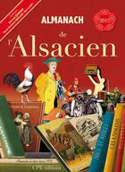Couverture du livre « Almanach de l'alsacien 2015 » de Gerard Bardon et Herve Levy et Marie-Christine Perillon et Anne Herriot aux éditions Communication Presse Edition