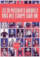 Couverture du livre « Les 30 présidents auxquels vous avez échappé (sauf un) » de Gustav Caroll et Erwann Terrier aux éditions Le Contrepoint