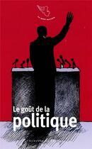 Couverture du livre « Le goût de la politique » de Collectif aux éditions Mercure De France