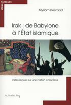 Couverture du livre « L'Irak: de Babylone à l'état islamique » de Myriam Benraad aux éditions Le Cavalier Bleu