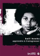 Couverture du livre « Apprendre à transgresser ; l'éducation comme pratique de la liberté » de Bell Hooks aux éditions Syllepse