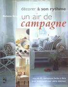 Couverture du livre « Decorer A Son Rythme ; Un Air De Campagne » de Rubena Grigg aux éditions Soline
