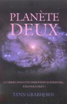 Couverture du livre « Planète deux ; la Terre dans une dimension supérieure » de Lynn Grabhorn aux éditions Ada