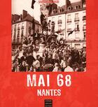 Couverture du livre « Mai 68 a nantes » de Sarah Guilbaud aux éditions Coiffard