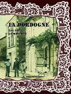 Couverture du livre « La Dordogne ; les 557 communes » de Collectif aux éditions Delattre