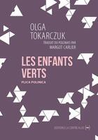 Couverture du livre « Les enfants verts » de Olga Tokarczuk aux éditions La Contre Allee