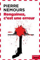 Couverture du livre « Rengainez, c'est une erreur » de Pierre Nemours aux éditions French Pulp