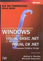 Couverture du livre « Développer des applications Windows avec microsoft visual basic.net et Microsovisual c#.net ; examens 70-306 et 70-316 » de Mathew-A Stoecker aux éditions Microsoft Press