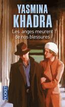 Couverture du livre « Les anges meurent de nos blessures » de Yasmina Khadra aux éditions Pocket