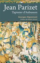 Couverture du livre « Jean Parizet, tapissier d'aubusson » de Georges Nigremont aux éditions Marivole