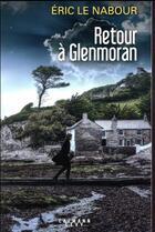Couverture du livre « Retour à Glenmoran » de Eric Le Nabour aux éditions Calmann-levy