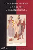 Couverture du livre « L'Idee De Race Dans Les Sciences Humaines Et La Litterature » de Moussa Sarga aux éditions L'harmattan