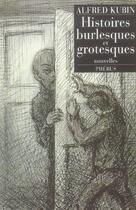 Couverture du livre « Histoires burlesques et grotesques » de Alfred Kubin aux éditions Phebus