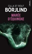 Couverture du livre « Marée d'équinoxe » de Cilla Borjlind et Rolf Borjlind aux éditions Points
