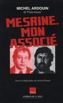Couverture du livre « Mesrine, mon associé » de Ardouin+Pierrat aux éditions L'artilleur