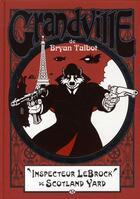 Couverture du livre « Grandville T.1 ; inspecteur LeBrock de Scotland Yard » de Bryan Talbot aux éditions Hicomics