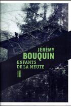 Couverture du livre « Enfants de la meute » de Jeremy Bouquin aux éditions Rouergue