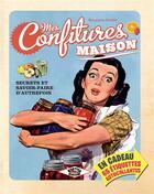 Couverture du livre « Mes confitures maison » de Minouche Pastier aux éditions Rustica
