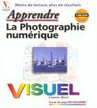 Couverture du livre « Apprendre La Photographie Numerique » de Collectif aux éditions First Interactive
