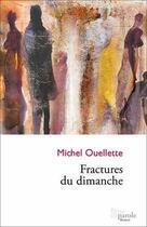 Couverture du livre « Fractures du dimanche » de Michel Ouellette aux éditions Prise De Parole