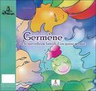 Couverture du livre « Germène ou la merveilleuse histoire d'une graine germée » de Djanie Roger aux éditions Le Lutin Malin
