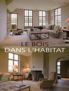 Couverture du livre « Le bois dans l'habitat » de Collectif Beta aux éditions Beta-plus
