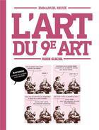 Couverture du livre « L'art du 9e art » de Emmanuel Reuze aux éditions Fluide Glacial