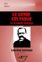 Couverture du livre « Le génie celtique et le monde invisible » de Leon Denis aux éditions Ink Book