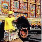 Couverture du livre « Royal gifts ; art and crafts from around the world » de Goodsir Sally aux éditions Royal Collection