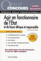 Couverture du livre « Agir en fonctionnaire de l'Etat ; capes/agrégation » de Jean-Louis Auduc aux éditions Hachette Education