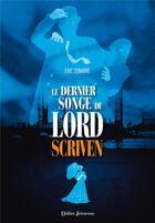 Couverture du livre « Le dernier songe de Lord Scriven » de Eric Senabre aux éditions Didier Jeunesse