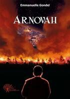 Couverture du livre « Arnovah » de Emmanuelle Gondel aux éditions Edilivre-aparis