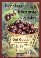 Couverture du livre « Renaissance de la châtaigne dans la cuisine » de Gui Gedda aux éditions Melis