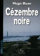Couverture du livre « Cézembre noir » de Hugo Buan aux éditions Pascal Galode