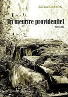 Couverture du livre « Un meurtre providentiel » de Roxane Darbon aux éditions Beaurepaire