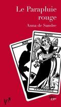 Couverture du livre « Le parapluie rouge » de Anna De Sandre aux éditions Editions In8