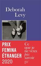 Couverture du livre « Ce que je ne veux pas savoir » de Deborah Levy aux éditions Editions Du Sous Sol