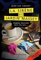 Couverture du livre « La sirène du jardin Massey » de Jean-Luc Cochet aux éditions Lajouanie