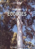 Couverture du livre « Guide Des Ecorces » de Vaucher Hugues aux éditions Delachaux & Niestle