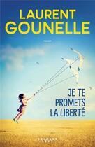 Couverture du livre « Je te promets la liberté » de Laurent Gounelle aux éditions Calmann-levy