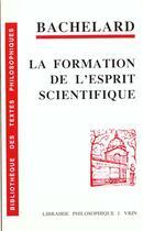 Couverture du livre « La formation de l'esprit scientifique ; contribution à une psychanalyse de la connaissance » de Gaston Bachelard aux éditions Vrin