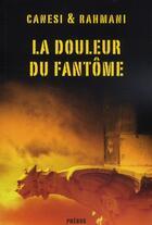 Couverture du livre « La douleur du fantôme » de Michel Canesi et Jamil Rahmani aux éditions Phebus