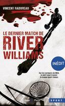 Couverture du livre « Le dernier match de River williams » de Vincent Radureau aux éditions Hugo Poche